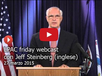 Webcast settimanale del LaRouchePAC, con Jeff Steinberg (in inglese)