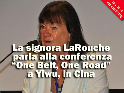 "La signora LaRouche parla alla conferenza ""One Belt, One Road"" a Yiwu, in Cina"