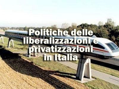 Politiche delle liberalizzazioni e privatizzazioni in Italia