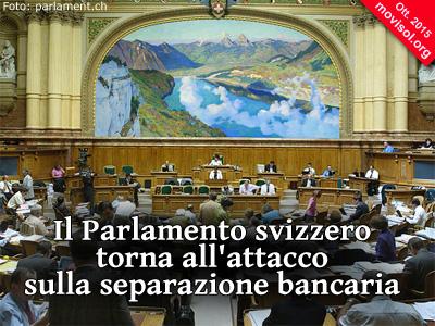 Il Parlamento svizzero torna all'attacco sulla separazione bancaria