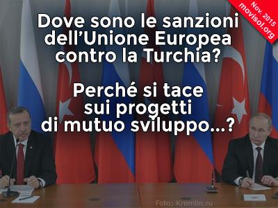Dove sono le sanzioni dell'Unione Europea contro la Turchia? E perché si tace sui progetti di mutuo sviluppo economico, vera alternativa allo