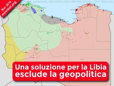 Una soluzione per la Libia esclude la geopolitica