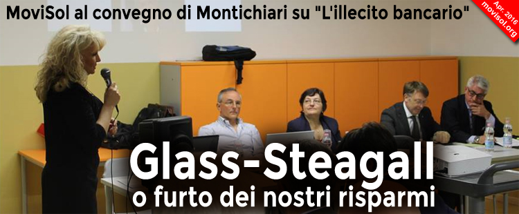 MoviSol a Montichiari: Glass-Steagall o furto dei nostri risparmi