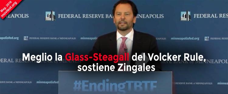 Meglio la Glass-Steagall del Volcker Rule, sostiene Zingales