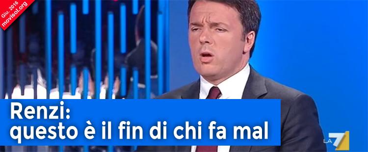 Renzi: questo è il fin di chi fa mal