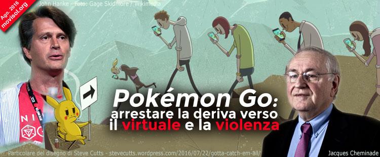 Pokémon Go: arrestare la deriva verso il virtuale e la violenza