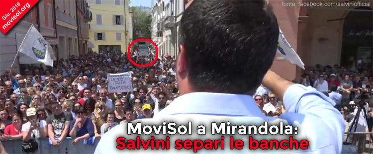 MoviSol a Mirandola: Salvini separi le banche